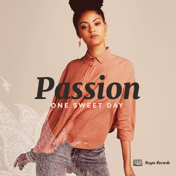 Passion. One Sweet Day